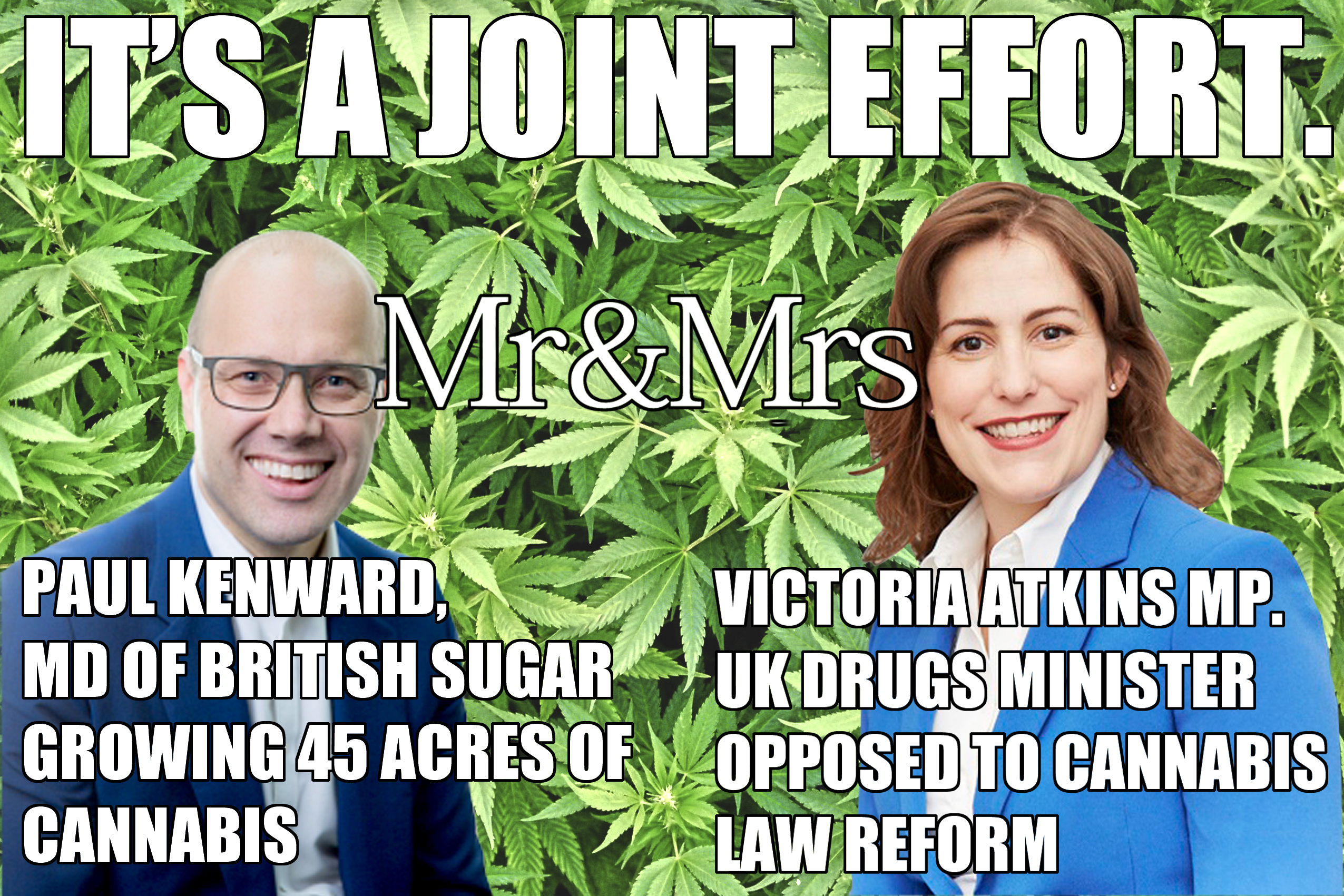 A Joint Effort - Victoria Atkins MP and Paul Kenward growing 45 Acres of Cannabis